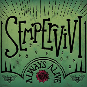 "Sempervivi Full Band EP ""Always Alive"""