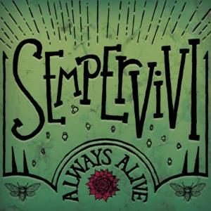 """Sempervivi Full Band EP """"Always Alive"""""""